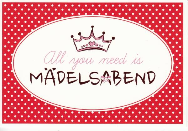 All You Need Is Mädelsabend